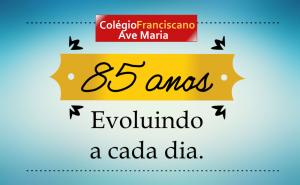 Colégio Franciscano Ave Maria - 85 anos