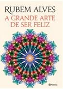 A Grande Arte De Ser Feliz - Alves